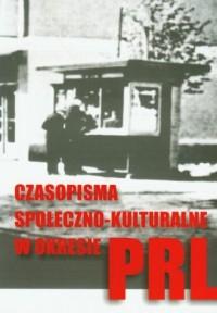 Czasopisma społeczno-kulturalne w okresie PRL - okładka książki
