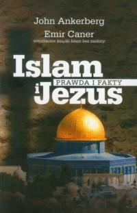 Islam i Jezus. Prawda i fakty - okładka książki