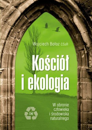 Kościół i ekologia. W obronie człowieka - okładka książki