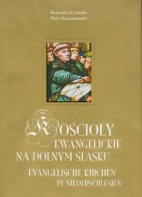 Kościoły Ewanagelickie na Dolnym Śląsku - okładka książki