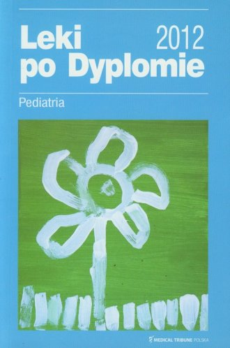 Leki Po Dyplomie 2012. Pediatria - okładka książki
