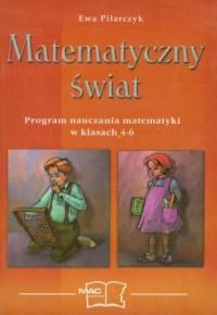 Matematyczny świat. Klasa 4-6. Szkoła podstawowa. Program nauczania matematyki - okładka książki
