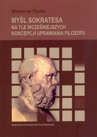 Myśl Sokratesa na tle wcześniejszych - okładka książki
