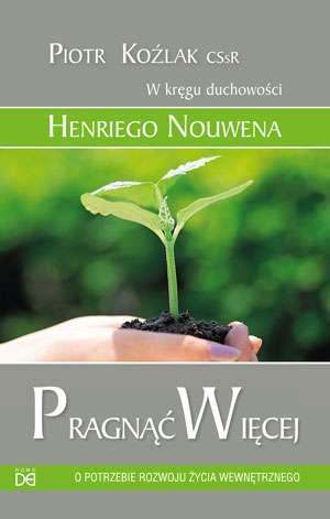 Pragnąć więcej - o potrzebie rozwoju - okładka książki