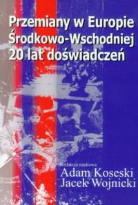 Przemiany w Europie Środkowo-Wschodniej 20 lat doświadczeń - okładka książki