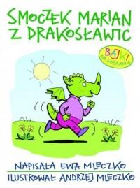 Smoczek Marian z Drakosławic. Bajki na dobranoc - okładka książki