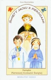 Święty Jacku z pierogami. Pamiątka - Ewa Skarżyńska - okładka książki