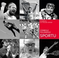Symbole polskiego sportu. Symbols of Polish Sport - okładka książki