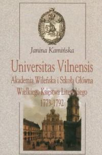 Universitas Vilnensis. Akademia Wileńska i Szkoła Główna Wielkiego Księstwa Litewskiego 1773-1792 - okładka książki