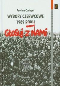 Wybory czerwcowe 1989 roku. U progu przemiany ustrojowej - okładka książki