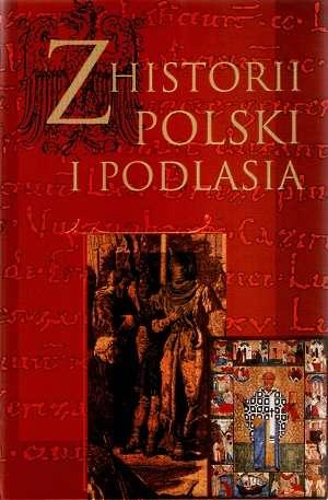 Z historii Polski i Podlasia. Księga - okładka książki