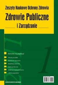 Zdrowie Publiczne i Zarządzanie 1/2011. Zeszyty Naukowe Ochrony Zrowia - okładka książki