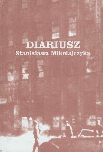 Diariusz Stanisława Mikołajczyka - okładka książki