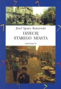 Dziecię Starego Miasta - okładka książki