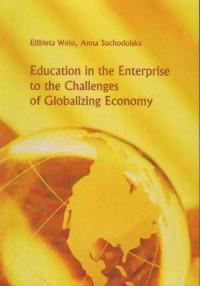 Education in the Enterprise to the Challenges of Globalizing Economy. Seria: Studia i monografie nr 463 - okładka książki