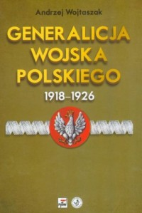 Generalicja Wojska Polskiego 1918-1926 - okładka książki