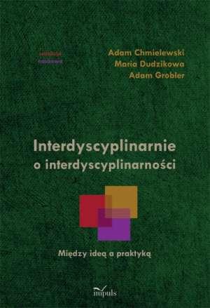 Interdyscyplinarnie o interdyscyplinarności. - okładka książki