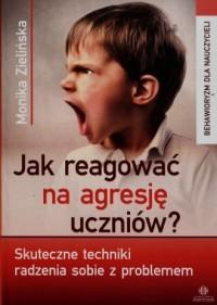 Jak reagować na agresję uczniów - okładka książki