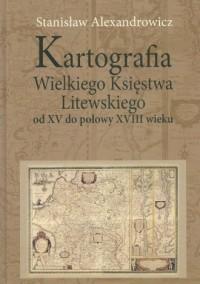 Kartografia Wielkiego Księstwa - okładka książki