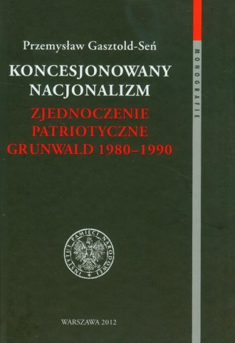 Koncesjonowany nacjonalizm. Zjednoczenie - okładka książki
