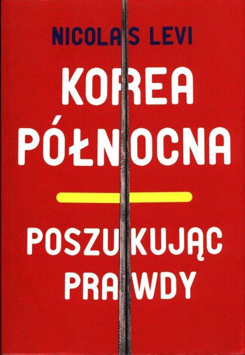 Korea Północna. Poszukując prawdy - okładka książki