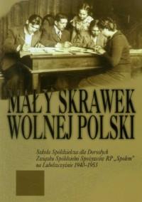 Mały skrawek wolnej Polski - okładka książki