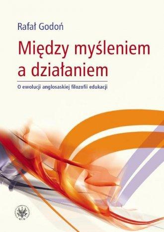 Między myśleniem a działaniem. - okładka książki