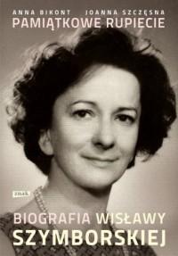 Pamiątkowe rupiecie. Biografia Wisławy Szymborskiej - okładka książki