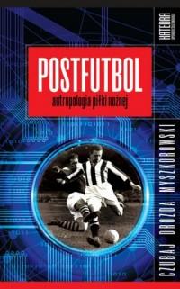 Postfutbol. Antropologia piłki - okładka książki