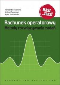Rachunek operatorowy. Metody rozwiązywania zadań - okładka książki