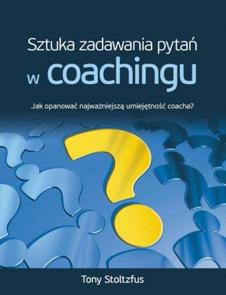 Sztuka zadawania pytań w coachingu - okładka książki
