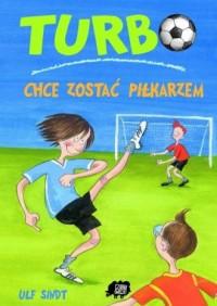 Turbo chce zostać piłkarzem - okładka książki