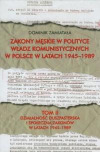 Zakony męskie w polityce władz komunistycznych w Polsce w latach 1945-1989. Tom 2. Działalność duszpasterska i społeczna zakonów w latach 1945-1989 - okładka książki