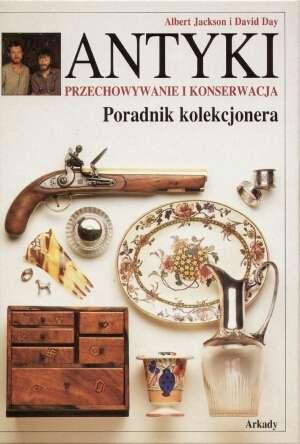 Antyki. Przechowywanie i konserwacja. - okładka książki
