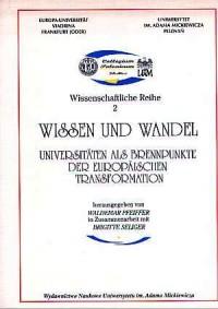 Collegium Polonicum. Wissenschaftliche Reihe 2. Wissen und Wandel. Universieten als Brennpunkte der europeischen Transformation - okładka książki