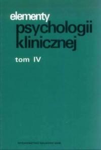 Elementy psychologii klinicznej. Tom 4 - okładka książki