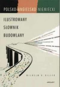 Ilustrowany słownik budowlany polsko-angielsko-niemiecki - okładka książki