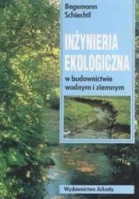 Inżynieria ekologiczna w budownictwie wodnym i ziemnym - okładka książki