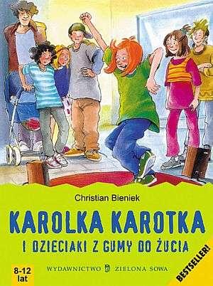 Karolka Karotka i dzieciaki z gumy - okładka książki