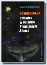 Kosmogeneza. Człowiek w Układzie Planetarnym Słońca - okładka książki