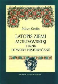 okładka książki - Latopis Ziemi Mołdawskiej i inne