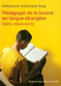 Pédagogie de la lecture en langue étrangére. Défis rééducatifs - okładka książki