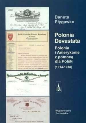 Polonia Devastata. Polonia i Amerykanie - okładka książki