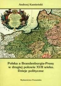 Polska a Brandenburgia-Prusy w - okładka książki