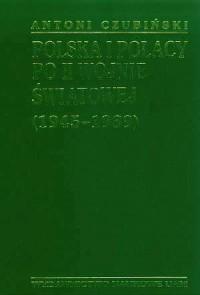 Polska i Polacy po II wojnie światowej (1945-1989) - okładka książki