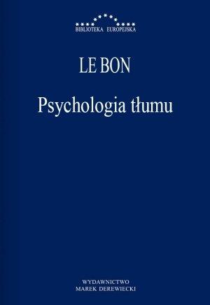 Psychologia tłumu. Seria: Biblioteka - okładka książki