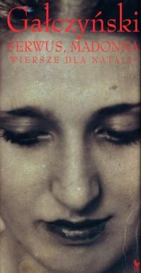 Serwus, Madonna. Wiersze dla Natalii - okładka książki