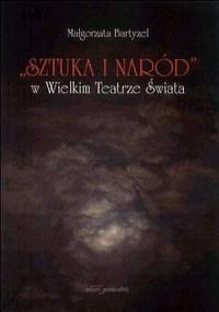 Sztuka i Naród w Wielkim Teatrze Świata - okładka książki