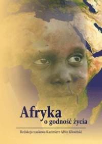 Afryka o godność życia - okładka książki