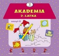 Akademia 2-latka. Zeszyt A - okładka podręcznika